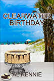 Clearwater Birthday (Clearwater Series Book 50)