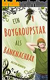 Ein Boygroupstar als Banknachbar (Dream-Catchers-Reihe 1)