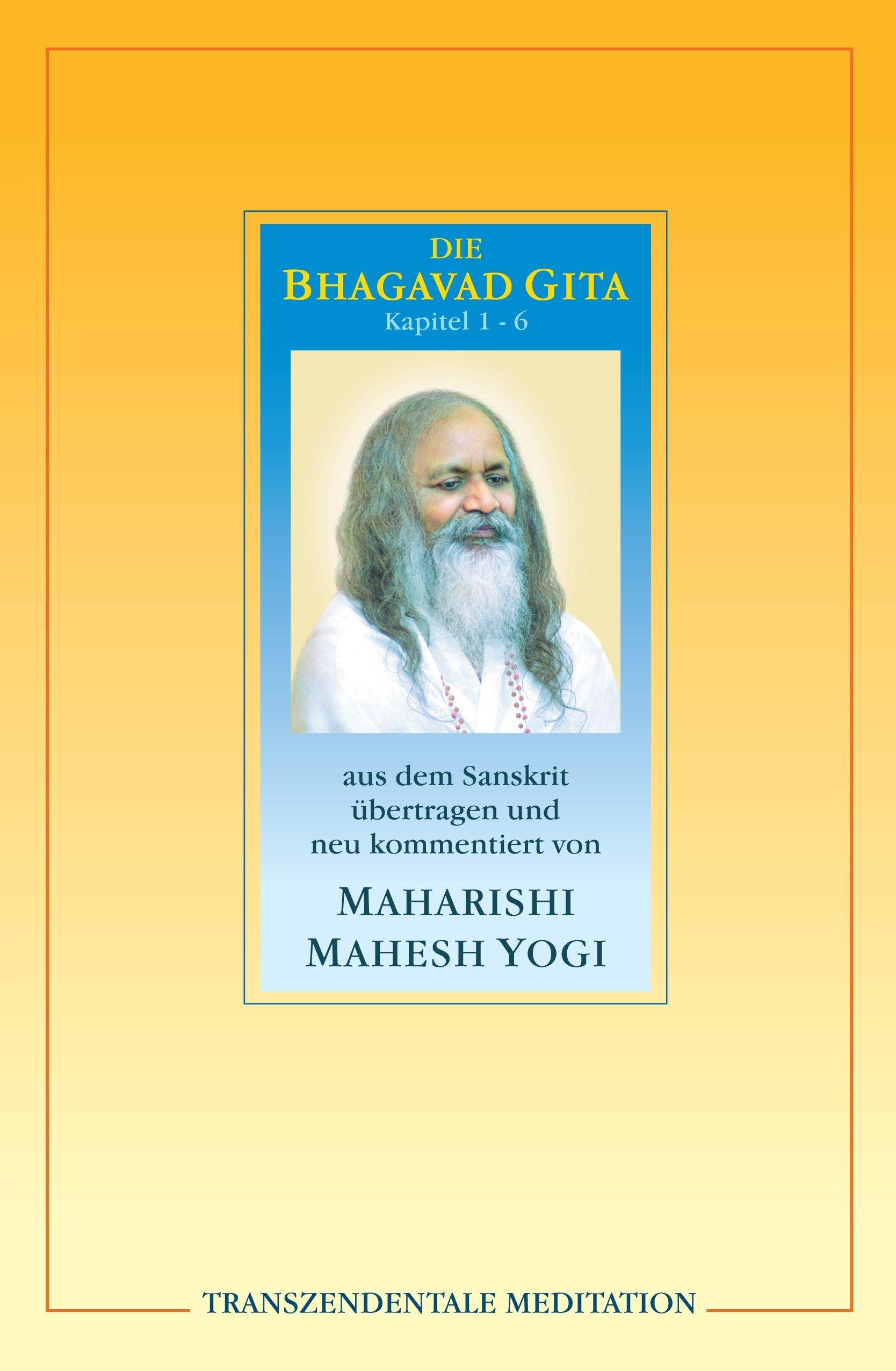 Bhagavad Gita. Kapitel 1 - 6. Taschenbuch – 1. April 1999 Maharishi Mahesh Yogi J. Kamphausen Verlag 3933496411 Autogenes Training