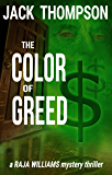 The Color of Greed (Raja Williams Mystery Thriller Series Book 1)
