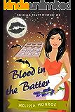 Blood in the Batter: A Vampire & Baking Cozy Mystery (Priscilla Pratt Mystery Book 3)