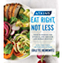 Atkins: Eat Right, Not Less: Your Guidebook for Living a Low-Carb and Low-Sugar Lifestyle