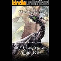 Los Guerreros Argénteos: Una gran aventura de fantasía épica, con hechiceros, brujas, dragones y poderes sobrenaturales…