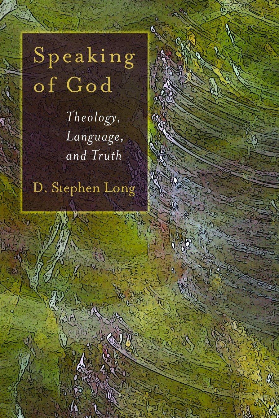 Speaking of God: Theology, Language and Truth (Eerdmans Ekklesia Series)