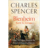 Blenheim: Battle for Europe: How Two Men Stopped the French Conquest of Europe (English Edition)