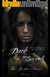 Dark Secrets (The Justice Series Vol. 1)