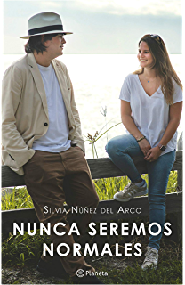 Nunca seremos normales (Spanish Edition)