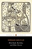 Billy Budd, Bartleby, and Other Stories (Penguin Classics Edition)