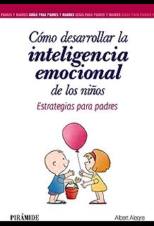 Cómo desarrollar la inteligencia emocional de los niños (Guías Para Padres Y Madres) (