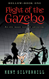 Flight of the Gazebo: An epic magic fantasy adventure (Hollow Book 1)