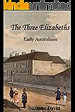 The Three Elizabeths: Early Australians