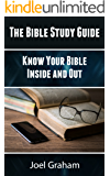 The Bible Study Guide: Know Your Bible Inside and Out (Bible Study, Bible, Know Your Bible Book 1)