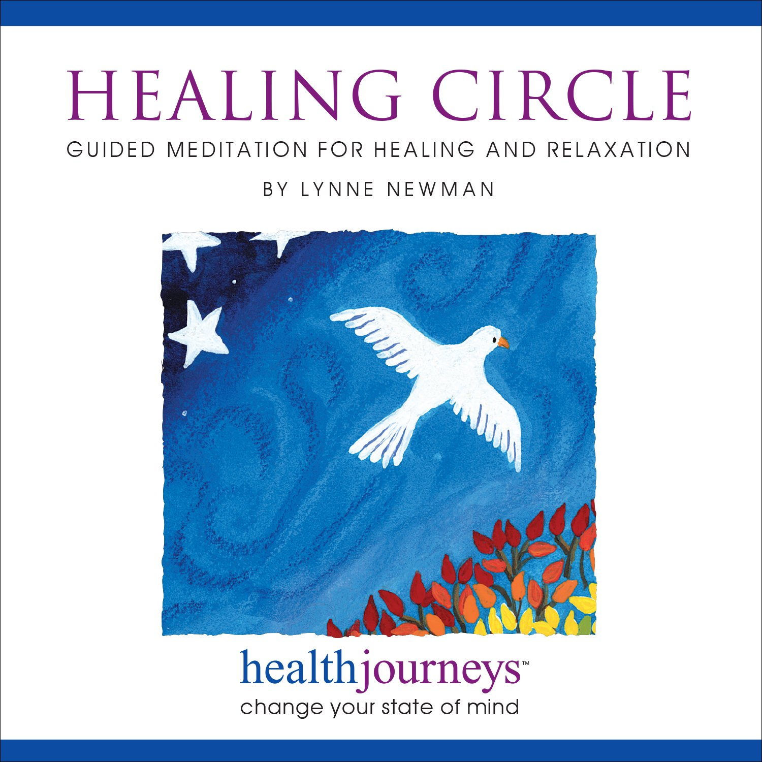 Healing Circle: Guided Meditation for Healing and Relaxation - Affirming, Empowering, Uplifting Guided Imagery