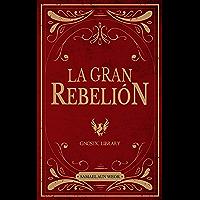 La Gran Rebelión: Revelando el Conocimiento de Todas las Religiones y Tradiciones del Mundo (Spanish Edition)