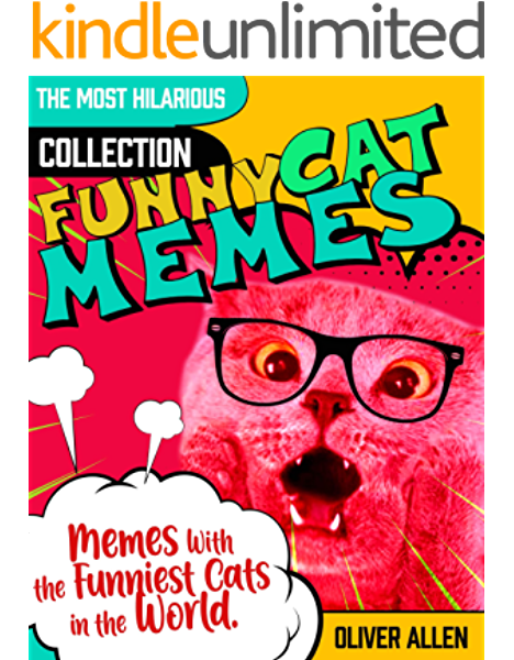 Memes Funny Cat Memes The Most Hilarious Collection Of Memes With The Funniest Cats In The World Kindle Edition By Allen Oliver Humor Entertainment Kindle Ebooks Amazon Com