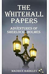 The Whitehall Papers: Adventures of Sherlock Holmes Kindle Edition