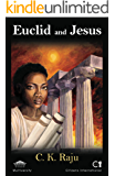 Euclid and Jesus: How and why the church changed mathematics and Christianity across two religious wars