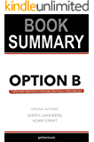 Summary of Option B by Sheryl Sandberg and Adam Grant: Facing Adversity, Building Resilience, and Finding Joy (Business Book Summaries)