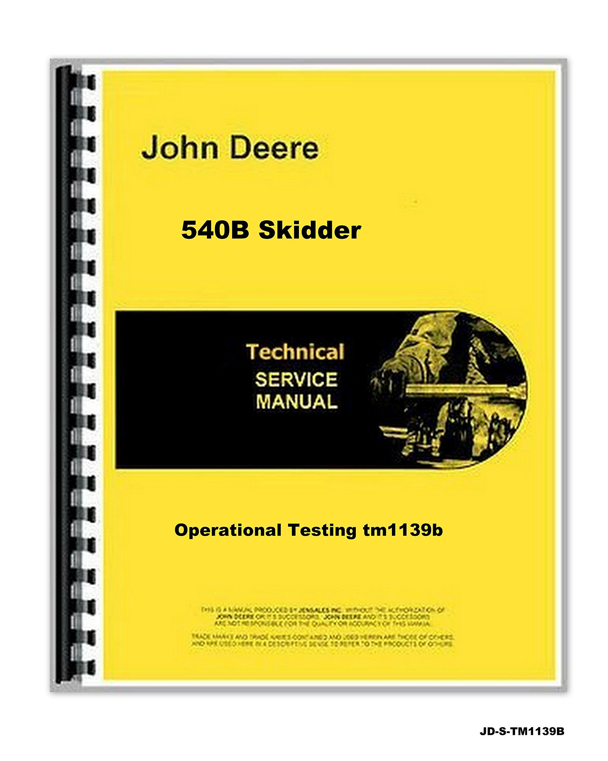 John Deere 540B Skidder Operational Testing Technical Service Manual: John  Deere: 0739718154377: Amazon.com: Books