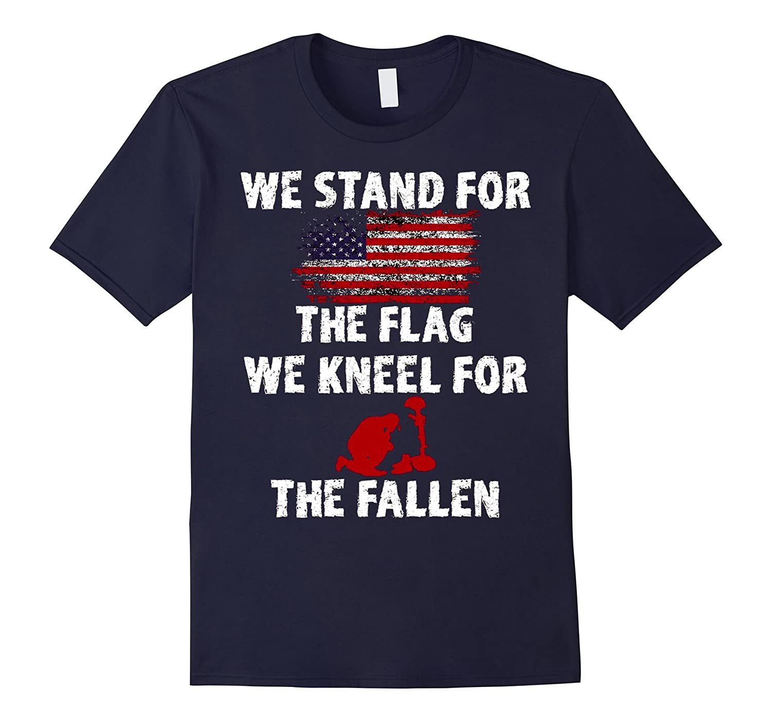 We Stand For The Flag We Kneel For The Fallen T-shirts-RT