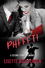 PHFFFT!: a second chance romance (Never Too Late Book 3) Kindle Edition