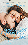 Moving On: A Contemporary Inspirational Romance (Ghost Of The Past Book 1)