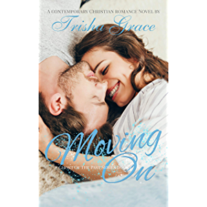 Moving On: A Contemporary Inspirational Romantic Suspense (Ghost Of The Past Book 1)