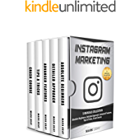 Instagram Marketing: 5 Manuals Collection (Absolute Beginners, Detailed Approach, Advanced Features, Tips & Tricks, Crash Course) (Instragram Marketing Book 6)