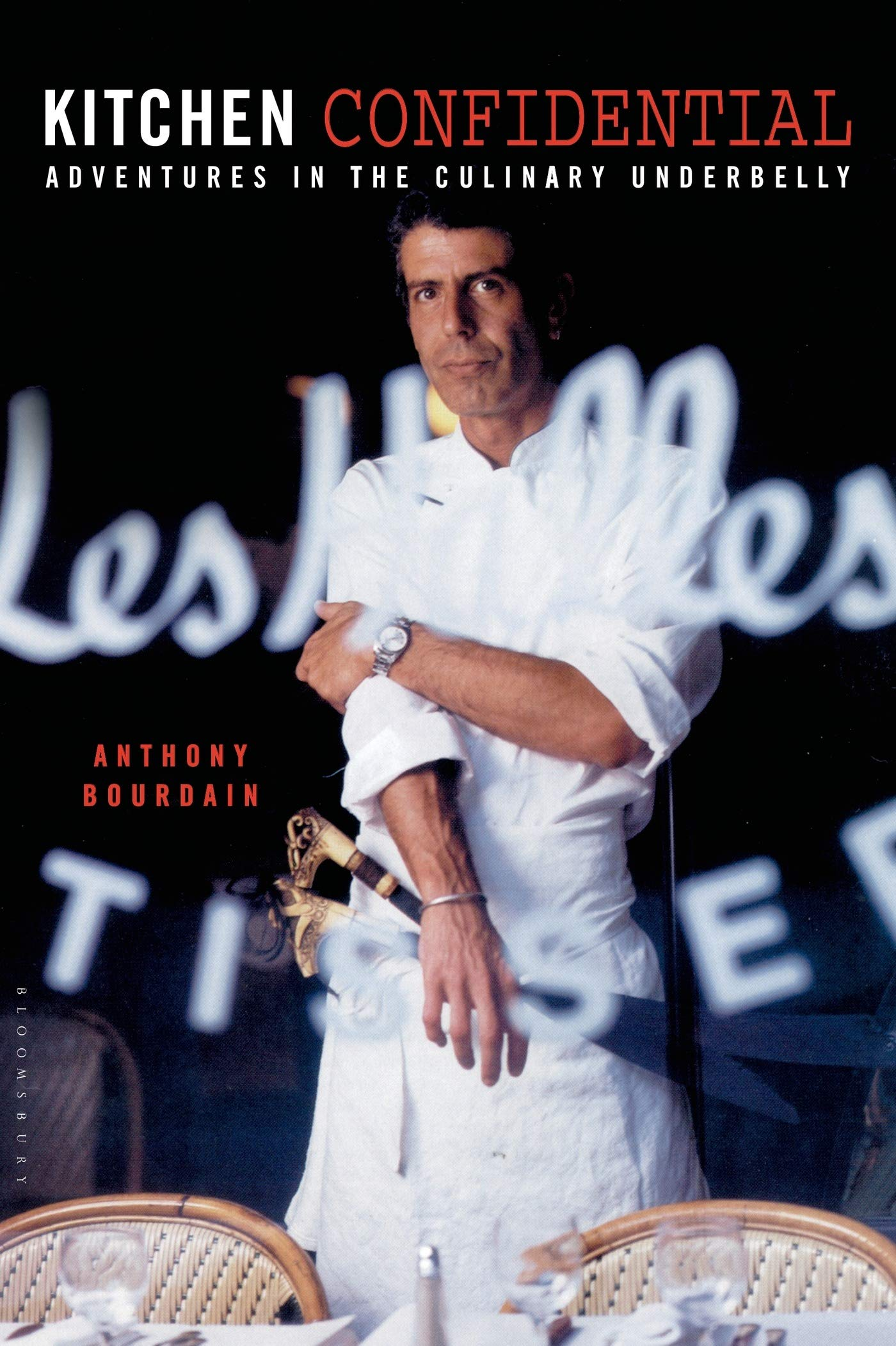 Kitchen Confidential: Adventures in the Culinary Underbelly by Bloomsbury USA