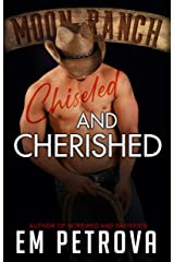 Chiseled and Cherished (Moon Ranch Book 3) Kindle Edition