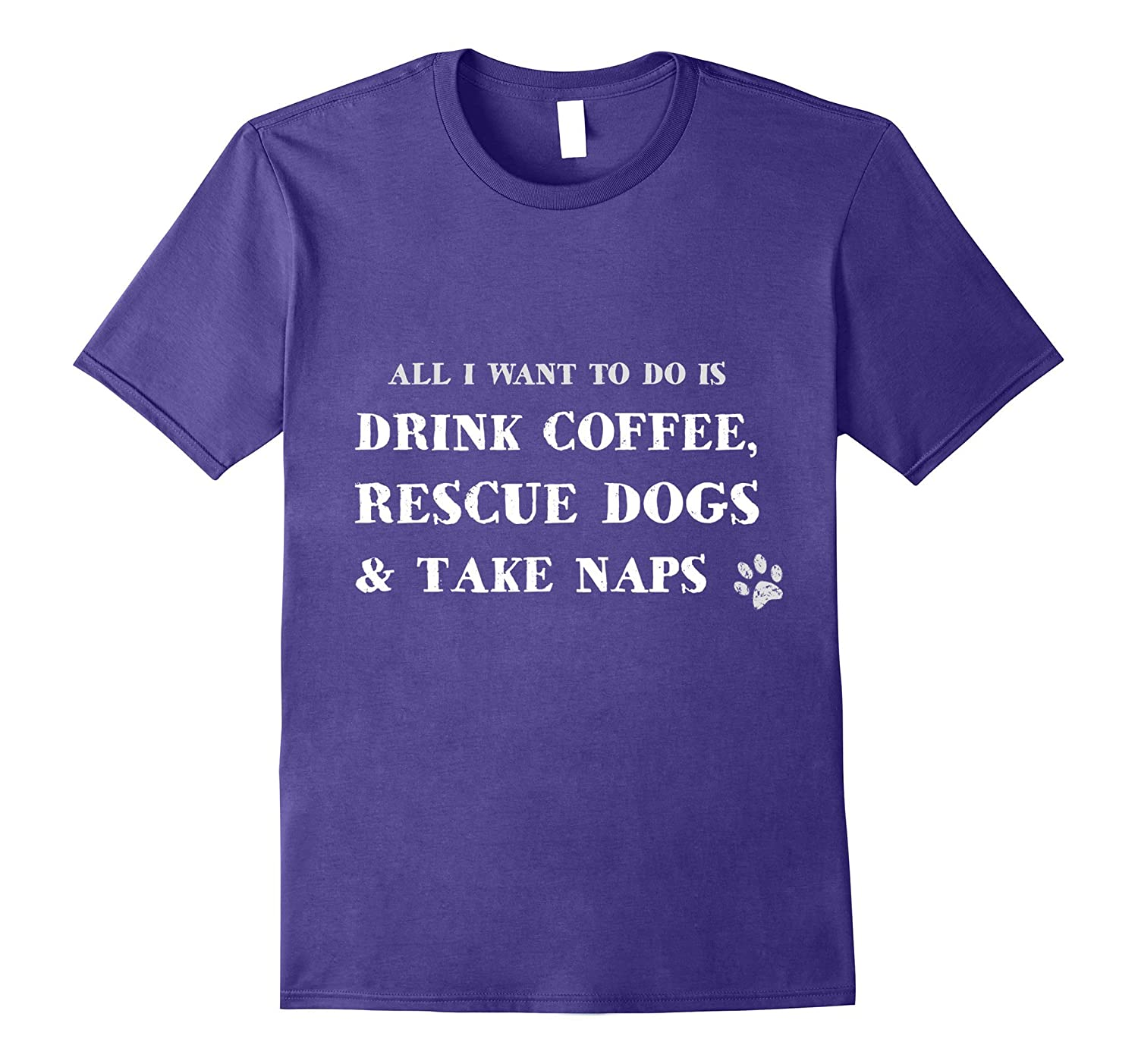 All I Want To Do Is Drink Coffee & Rescue Dogs T-Shirt-Art
