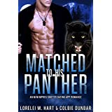 Matched To His Panther: An M/M Mpreg Shifter Dating App Romance (The Dates of Our Lives Book 3)