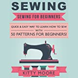 Sewing (5th Edition): Sewing for Beginners - Quick & Easy Way to Learn How to Sew