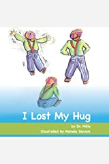 I Lost My Hug Kindle Edition