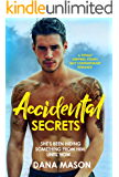Accidental Secrets: A totally gripping, steamy, sexy contemporary romance