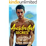 Accidental Secrets: A totally gripping, steamy, sexy contemporary romance (Accidental Love Book 3)