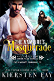 The Vampire's Masquerade: Steamy Paranormal Romance - Ever Nights Chronicles (Creatures of Darkness Book 5)