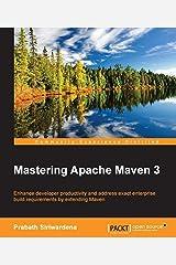 Mastering Apache Maven 3 Kindle Edition