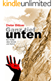 Ganz tief unten: Ein Thriller über Schuld und Sühne (German Edition)