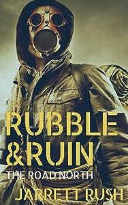 Rubble and Ruin:The Road North