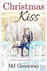 Christmas Kiss: A Sweet Romance Novelette Kindle Edition