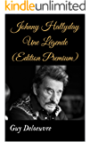 Johnny Hallyday Une Légende (Edition Premium) (French Edition)