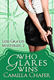 Who Glares Wins (Lexi Graves Mysteries Book 2)
