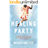 The Healing Party: A Novel