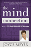 The Mind Connection: How the Thoughts You Choose Affect Your Mood, Behavior, and Decisions (English Edition)