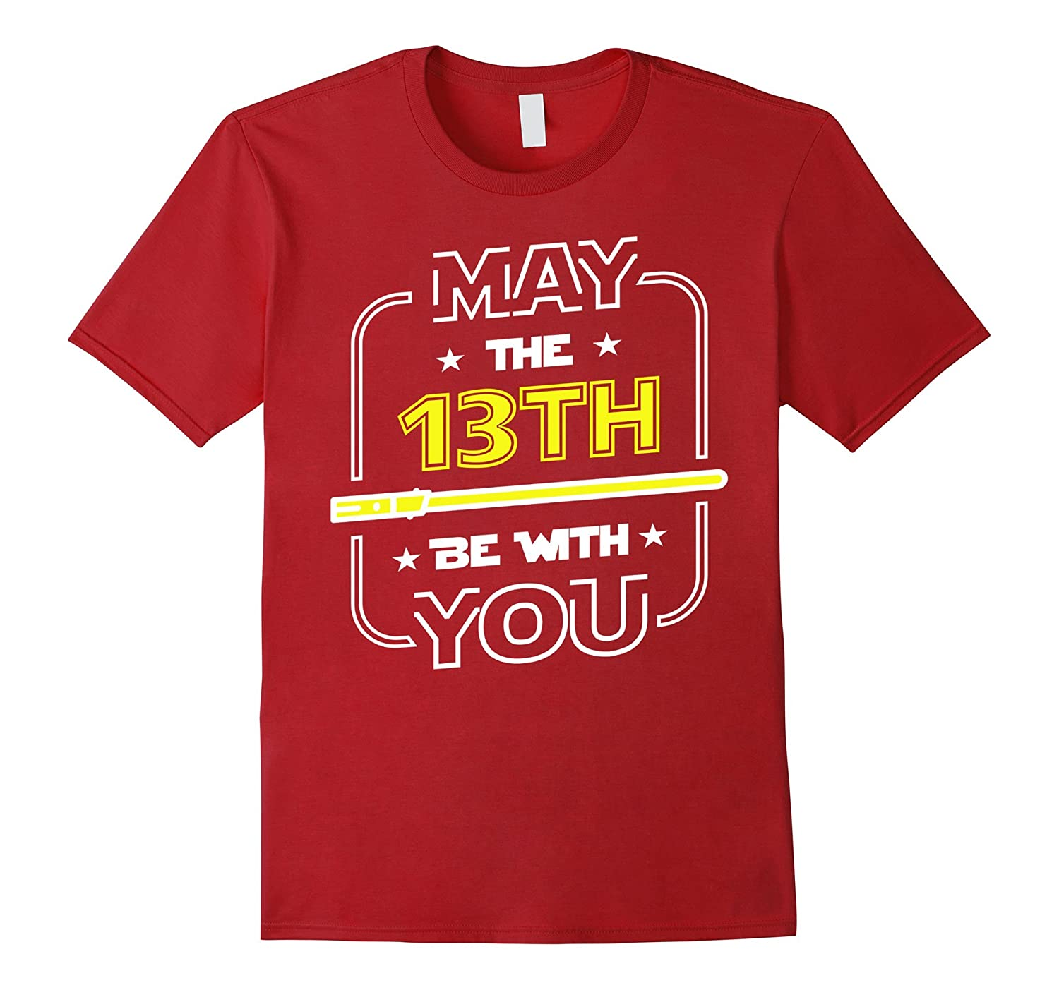 13th Birthday Gift May The 13th Be With You Tee Shirt-CD
