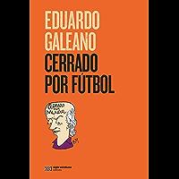 Cerrado por fútbol: Cerrado por mundial (La creación literaria)