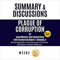 Summary & Discussions of Plague of Corruption by Judy Mikovits, Kent Heckenlively with Foreword by Robert F. Kennedy Jr…