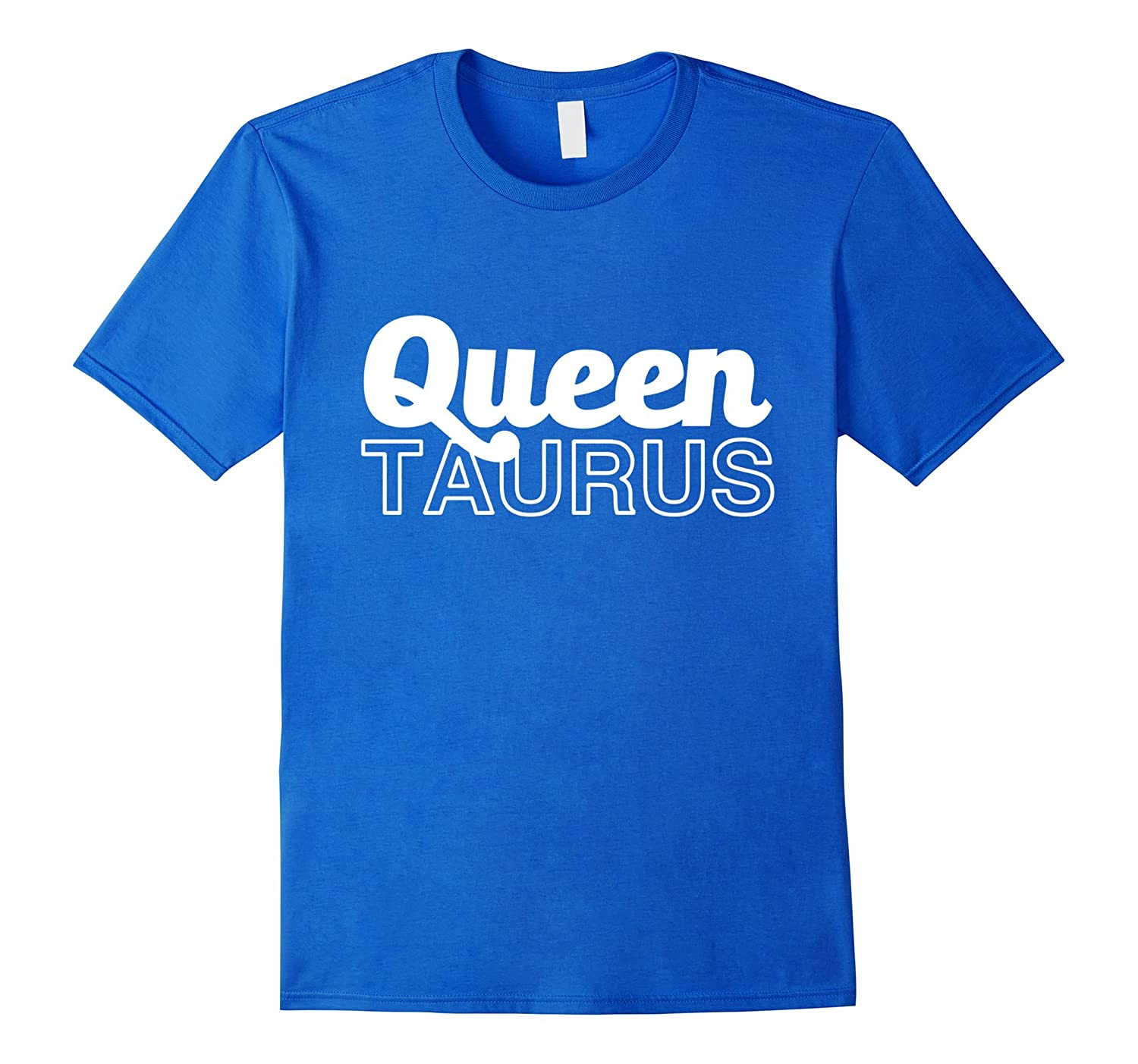 Queen Taurus T-Shirt Zodiac Horoscope April May Birthday-FL