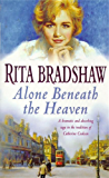 Alone Beneath the Heaven: A gripping saga of escapism, love and belonging